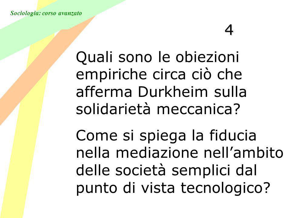 Sociologia: corso avanzato 4 Quali sono le obiezioni empiriche circa ciò che afferma Durkheim sulla solidarietà meccanica.