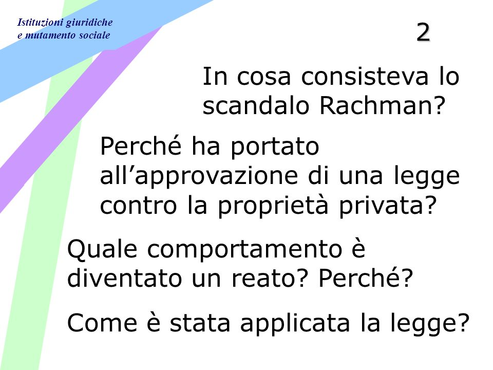 Istituzioni giuridiche e mutamento sociale2 In cosa consisteva lo scandalo Rachman.