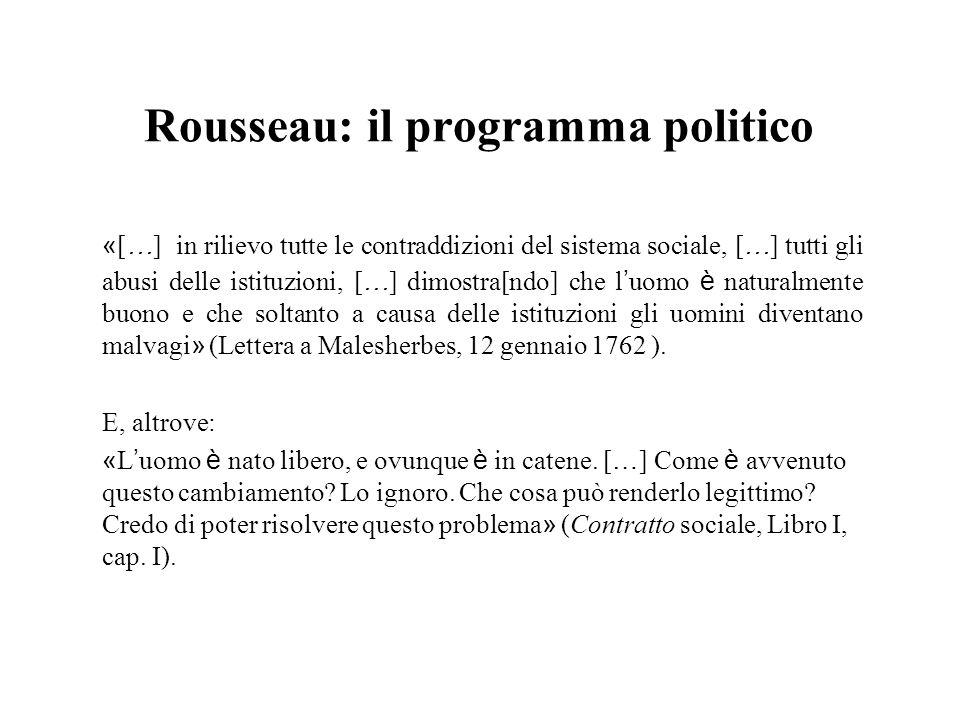 Rousseau: il programma politico « [ … ] in rilievo tutte le contraddizioni del sistema sociale, [ … ] tutti gli abusi delle istituzioni, [ … ] dimostr