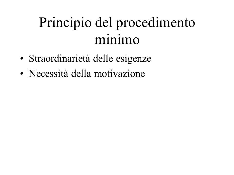 Principio del procedimento minimo Straordinarietà delle esigenze Necessità della motivazione