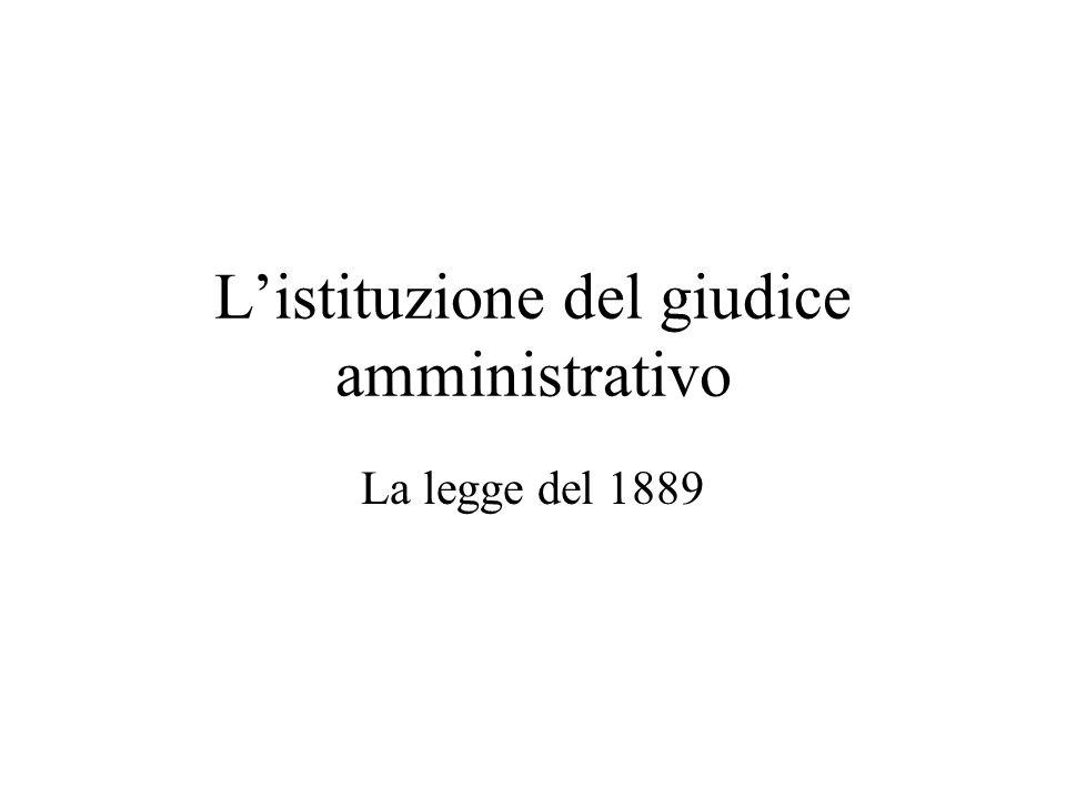 Listituzione del giudice amministrativo La legge del 1889