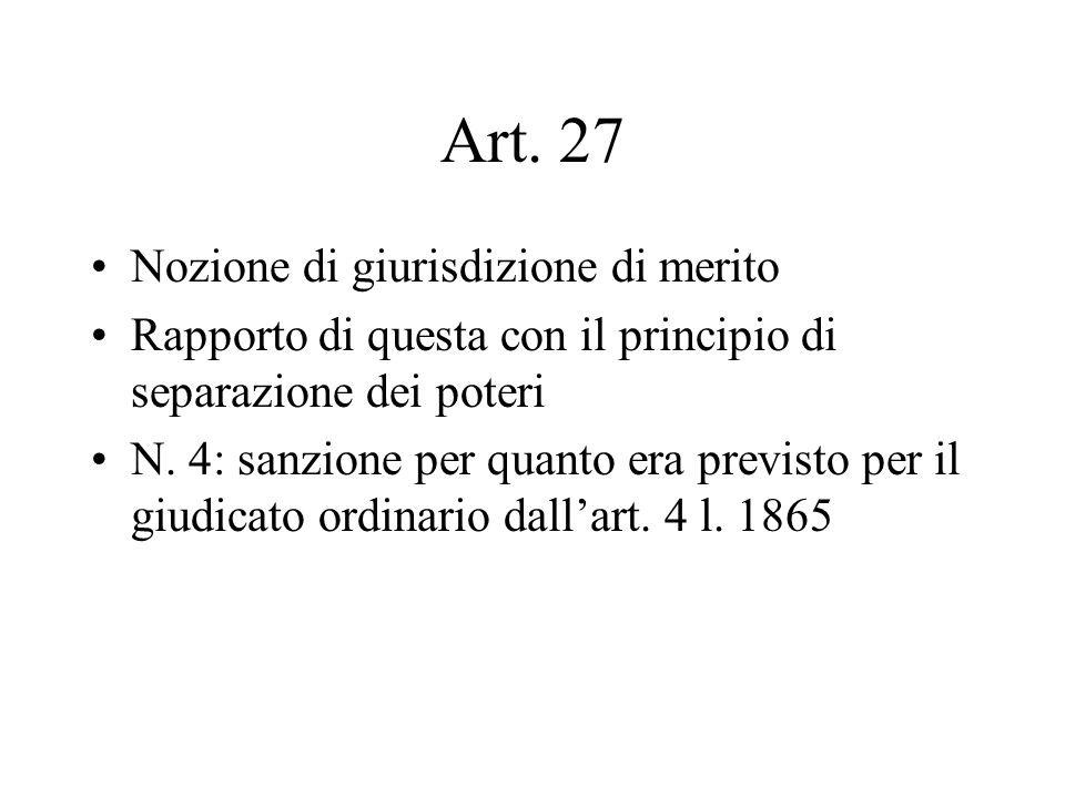 Art. 27 Nozione di giurisdizione di merito Rapporto di questa con il principio di separazione dei poteri N. 4: sanzione per quanto era previsto per il