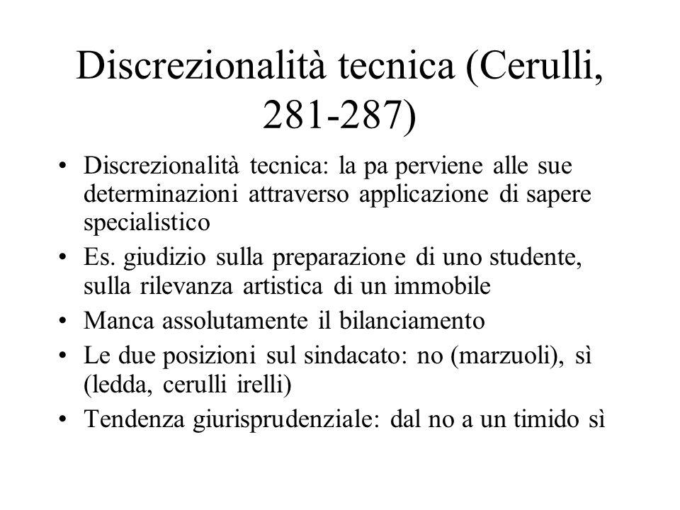 Discrezionalità tecnica (Cerulli, 281-287) Discrezionalità tecnica: la pa perviene alle sue determinazioni attraverso applicazione di sapere specialis