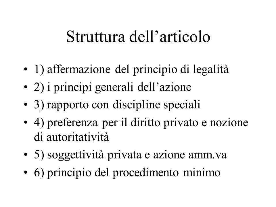 Struttura dellarticolo 1) affermazione del principio di legalità 2) i principi generali dellazione 3) rapporto con discipline speciali 4) preferenza p