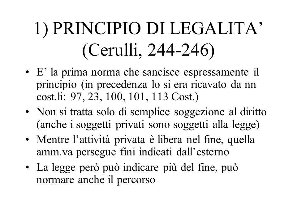 1) PRINCIPIO DI LEGALITA (Cerulli, 244-246) E la prima norma che sancisce espressamente il principio (in precedenza lo si era ricavato da nn cost.li: