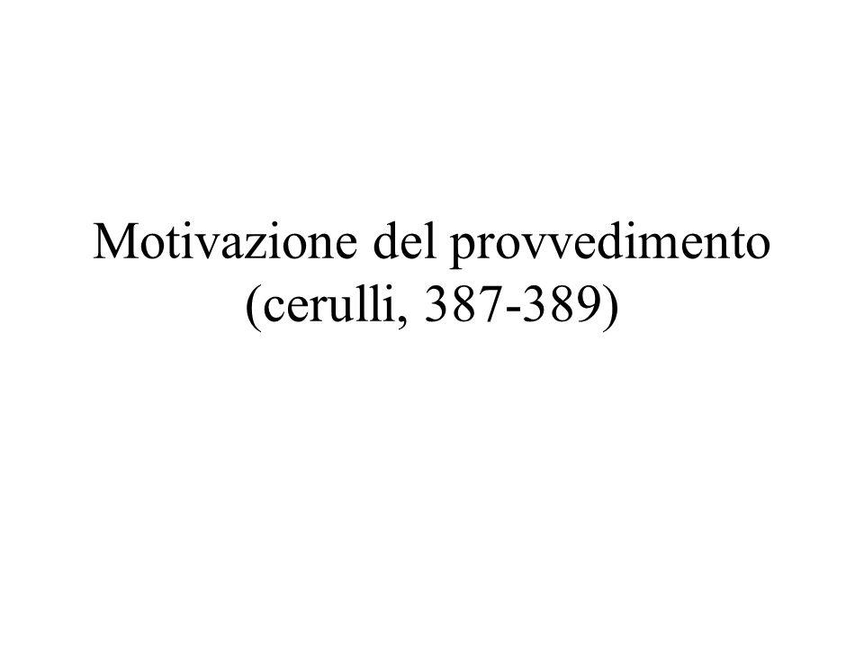 Motivazione del provvedimento (cerulli, 387-389)