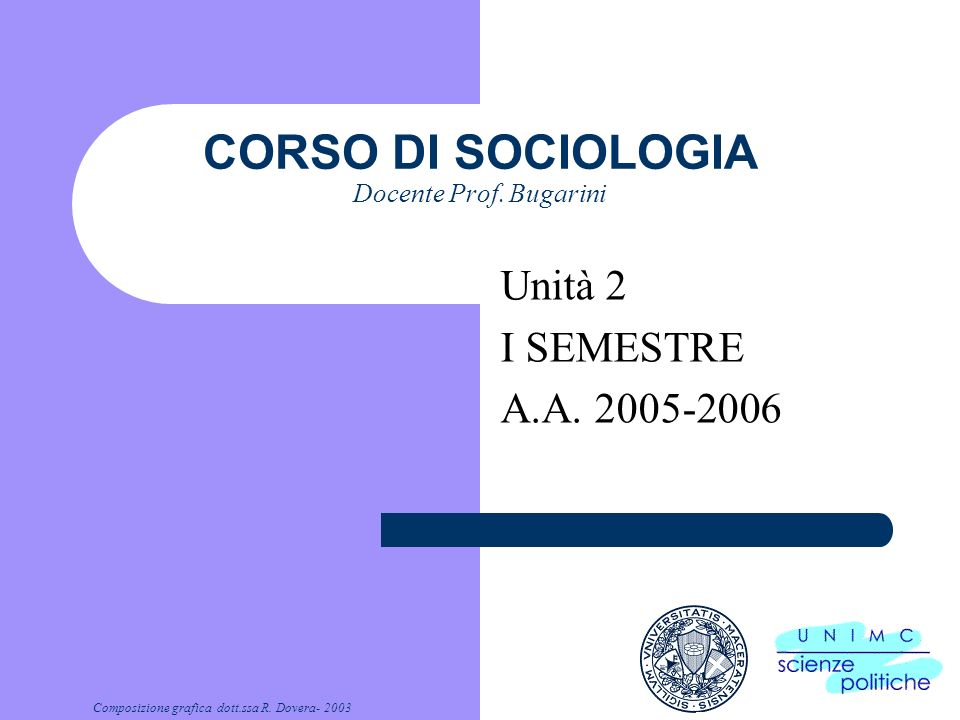 CORSO DI SOCIOLOGIA Docente Prof.Bugarini 3.4 continua f.