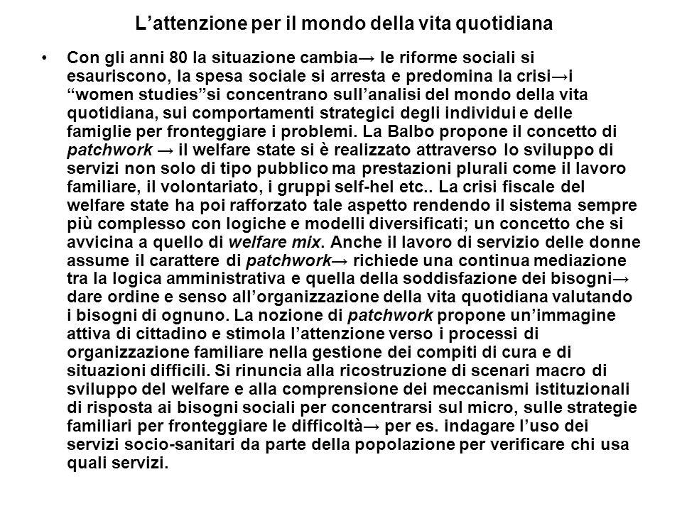 Regolazione pubblica delle politiche sociali e familiari Gli anni 90 nelle in Italia e come in altri paesi europei aumentano i rischi sociali a seguito di profonde trasformazioni demografiche e cambiamenti occupazionali.