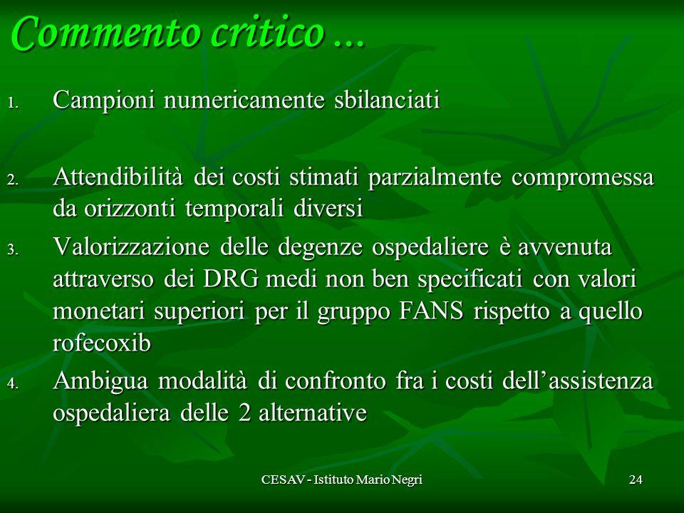 CESAV - Istituto Mario Negri24 1. Campioni numericamente sbilanciati 2.