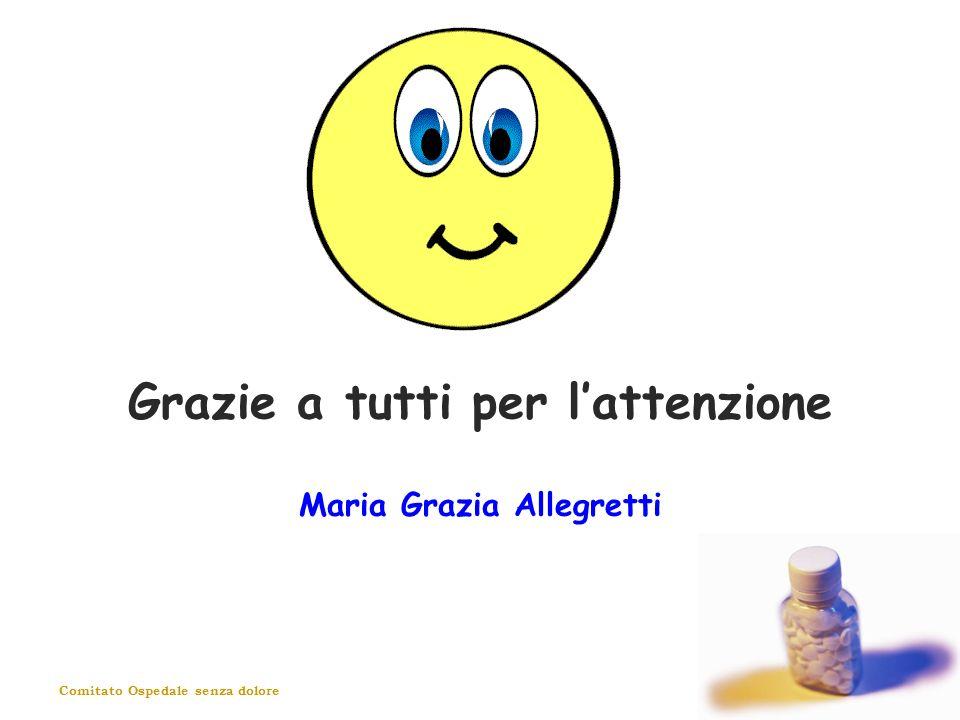Comitato Ospedale senza dolore Grazie a tutti per lattenzione Maria Grazia Allegretti