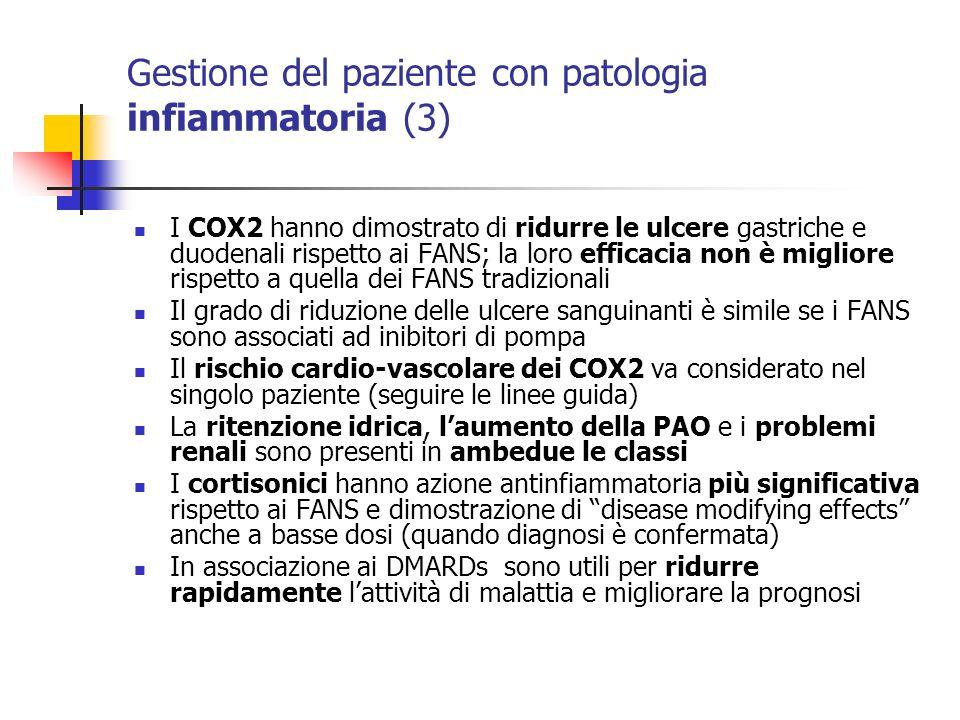 Gestione del paziente con patologia infiammatoria (3) I COX2 hanno dimostrato di ridurre le ulcere gastriche e duodenali rispetto ai FANS; la loro eff