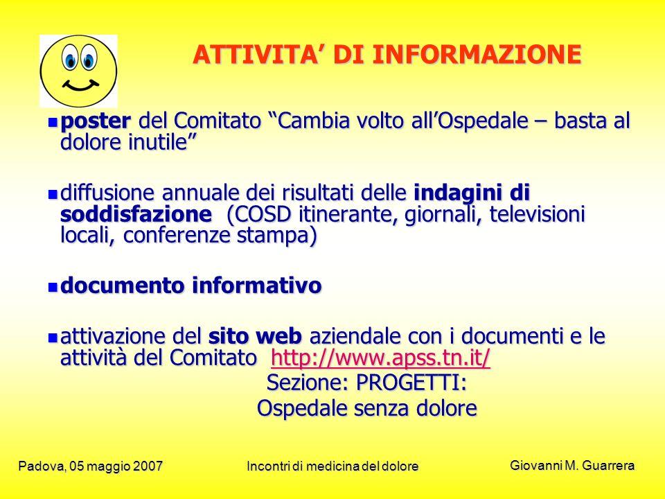 Giovanni M. Guarrera Padova, 05 maggio 2007Incontri di medicina del dolore poster del Comitato Cambia volto allOspedale – basta al dolore inutile post