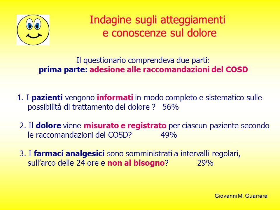 Giovanni M. Guarrera Il questionario comprendeva due parti: prima parte: adesione alle raccomandazioni del COSD 1. I pazienti vengono informati in mod