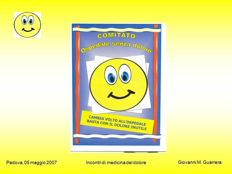 Giovanni M. Guarrera Padova, 05 maggio 2007Incontri di medicina del dolore