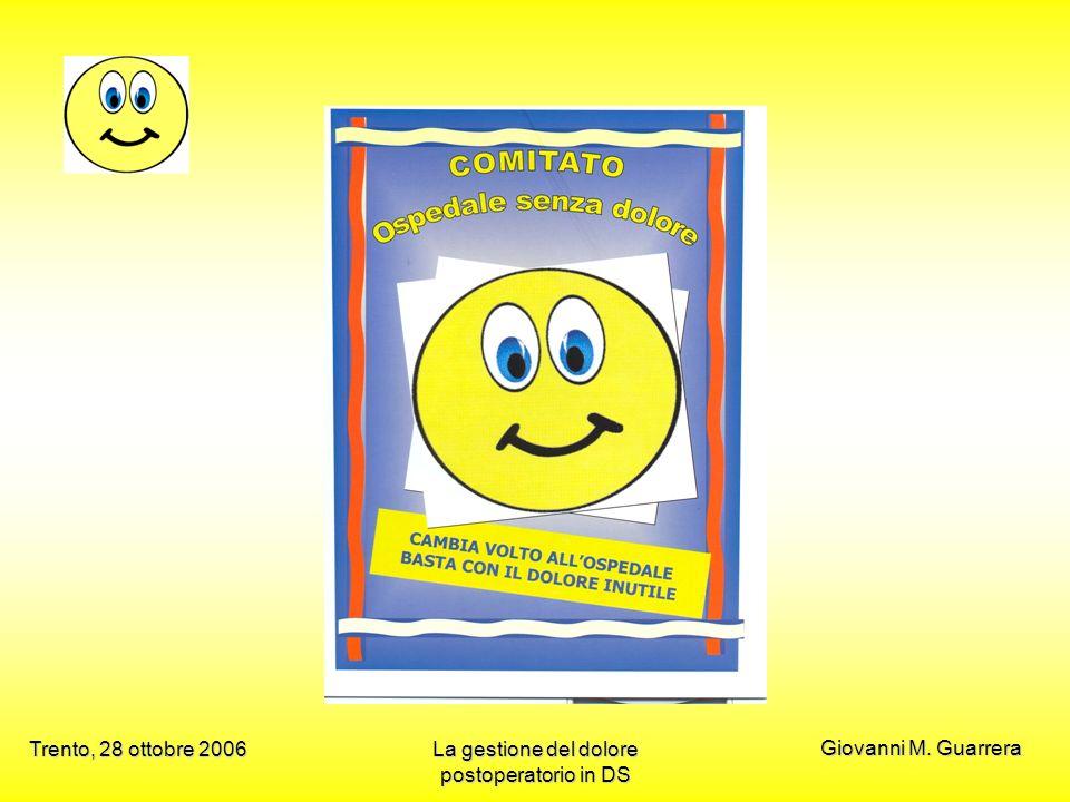 Giovanni M. Guarrera Trento, 28 ottobre 2006La gestione del dolore postoperatorio in DS