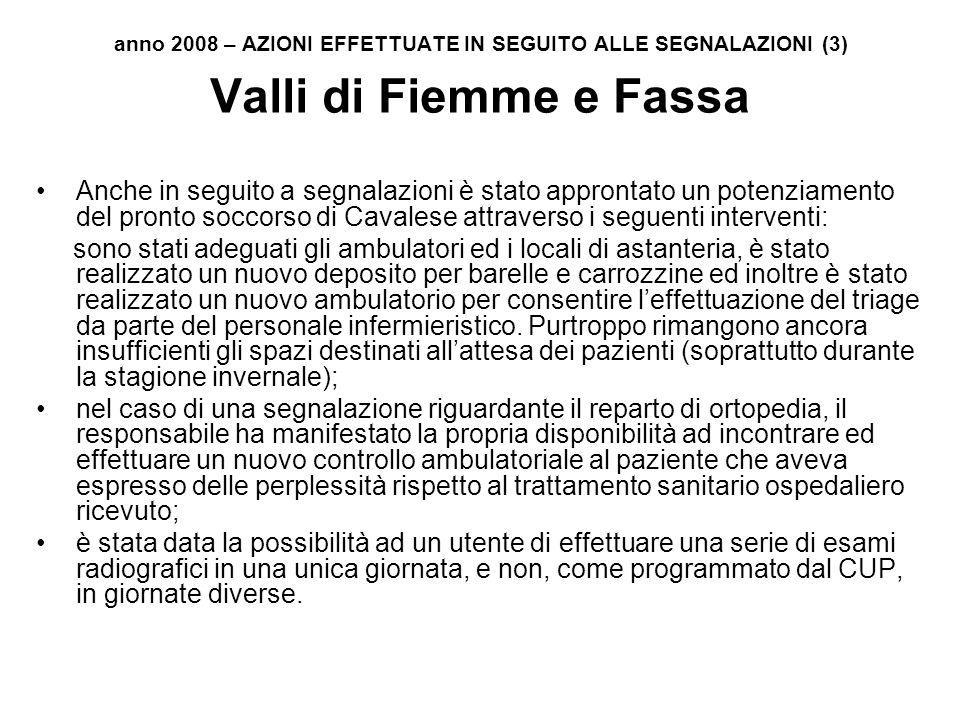 anno 2008 – AZIONI EFFETTUATE IN SEGUITO ALLE SEGNALAZIONI (3) Valli di Fiemme e Fassa Anche in seguito a segnalazioni è stato approntato un potenziam