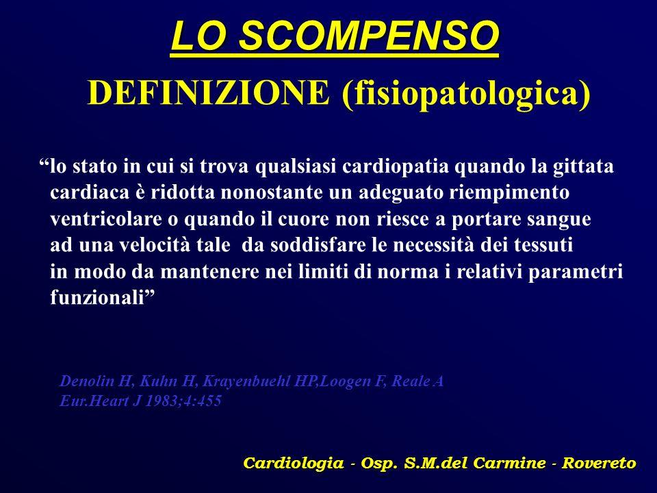 LO SCOMPENSO Cardiologia - Osp. S.M.del Carmine - Rovereto DEFINIZIONE (fisiopatologica) lo stato in cui si trova qualsiasi cardiopatia quando la gitt