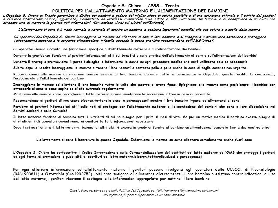 Ospedale S. Chiara - APSS - Trento POLITICA PER LALLATTAMENTO MATERNO E LALIMENTAZIONE DEI BAMBINI LOspedale S. Chiara di Trento garantisce il diritto
