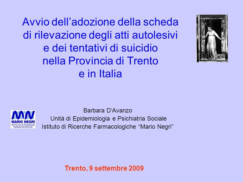 Avvio delladozione della scheda di rilevazione degli atti autolesivi e dei tentativi di suicidio nella Provincia di Trento e in Italia Barbara DAvanzo