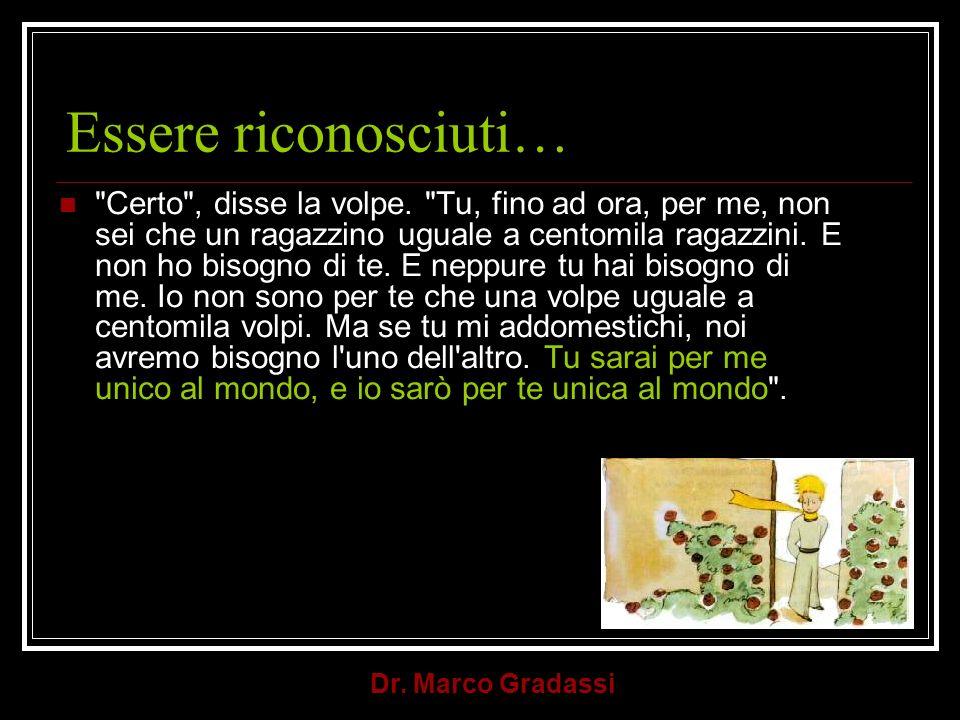 Dr. Marco Gradassi Essere riconosciuti…