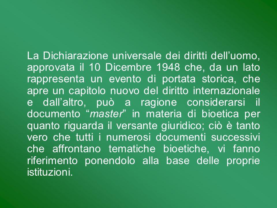 La Dichiarazione universale dei diritti delluomo, approvata il 10 Dicembre 1948 che, da un lato rappresenta un evento di portata storica, che apre un