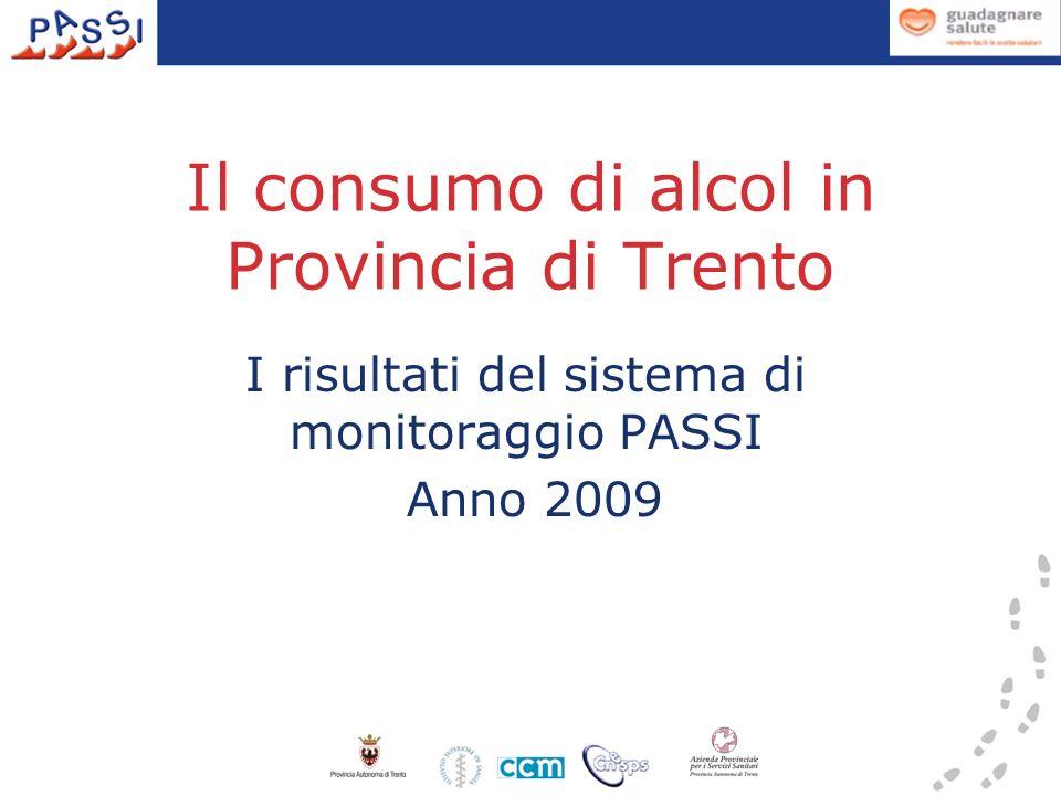 Il consumo di alcol in Provincia di Trento I risultati del sistema di monitoraggio PASSI Anno 2009