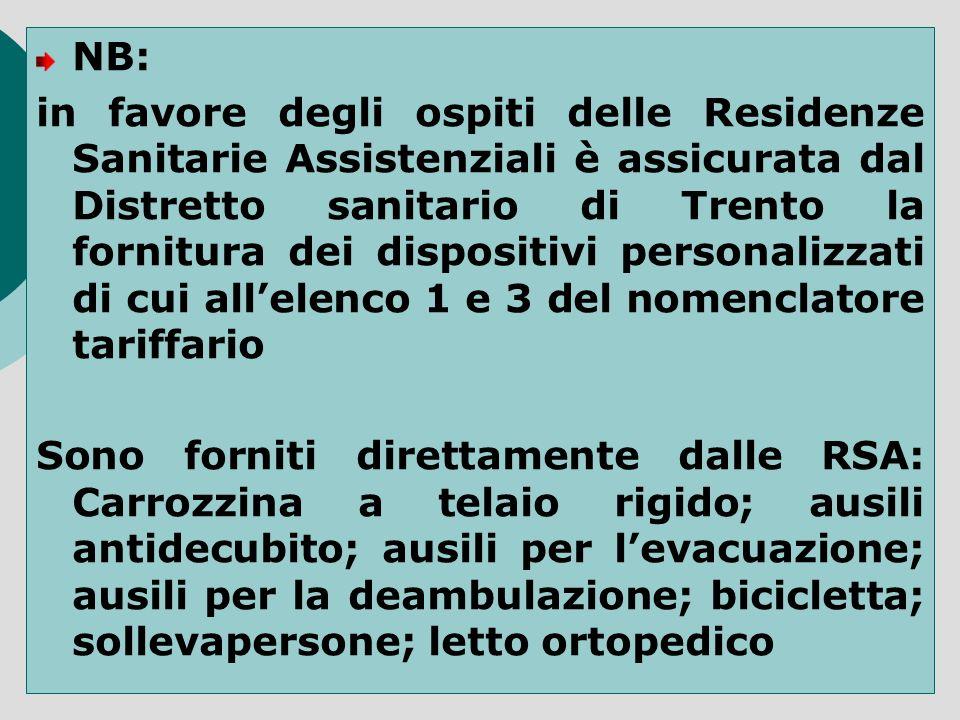 NB: in favore degli ospiti delle Residenze Sanitarie Assistenziali è assicurata dal Distretto sanitario di Trento la fornitura dei dispositivi persona