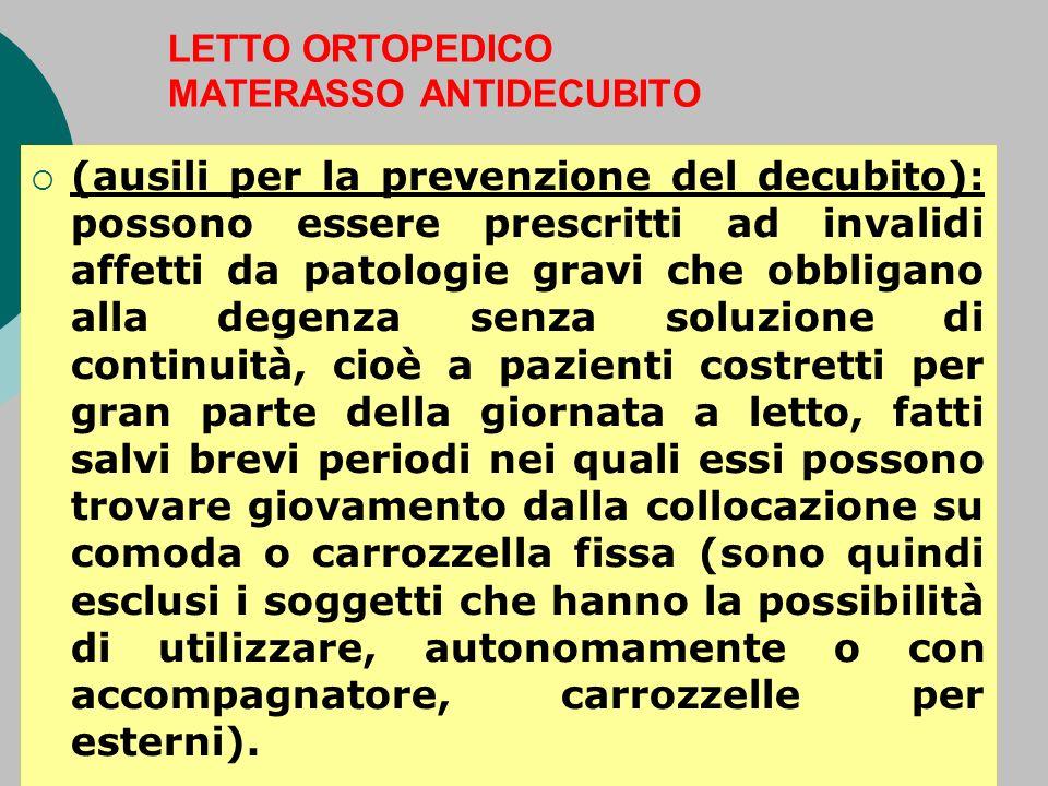 (ausili per la prevenzione del decubito): possono essere prescritti ad invalidi affetti da patologie gravi che obbligano alla degenza senza soluzione