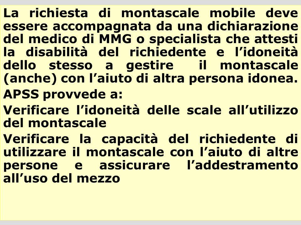 La richiesta di montascale mobile deve essere accompagnata da una dichiarazione del medico di MMG o specialista che attesti la disabilità del richiede