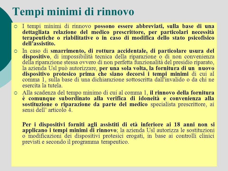 Tempi minimi di rinnovo I tempi minimi di rinnovo possono essere abbreviati, sulla base di una dettagliata relazione del medico prescrittore, per part