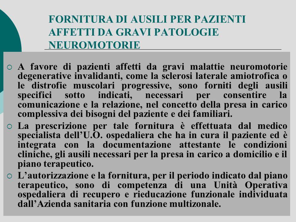 FORNITURA DI AUSILI PER PAZIENTI AFFETTI DA GRAVI PATOLOGIE NEUROMOTORIE A favore di pazienti affetti da gravi malattie neuromotorie degenerative inva