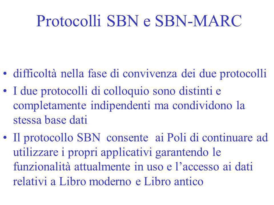 Protocolli SBN e SBN-MARC difficoltà nella fase di convivenza dei due protocolli I due protocolli di colloquio sono distinti e completamente indipende
