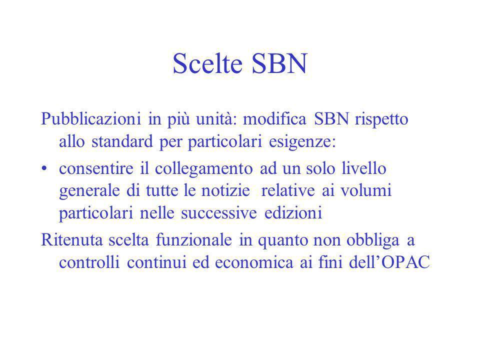 Scelte SBN Pubblicazioni in più unità: modifica SBN rispetto allo standard per particolari esigenze: consentire il collegamento ad un solo livello gen