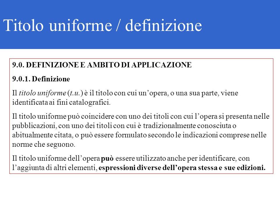 Titolo uniforme / definizione 9.0. DEFINIZIONE E AMBITO DI APPLICAZIONE 9.0.1.