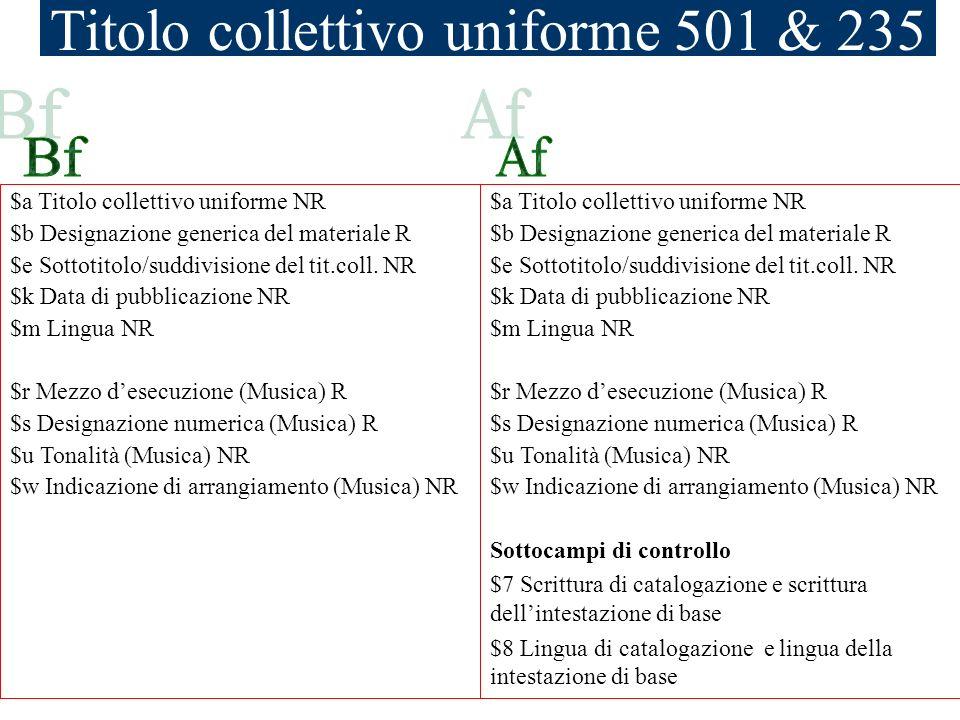 $a Titolo collettivo uniforme NR $b Designazione generica del materiale R $e Sottotitolo/suddivisione del tit.coll. NR $k Data di pubblicazione NR $m