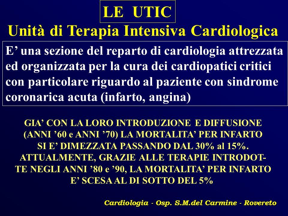 LE UTIC Unità di Terapia Intensiva Cardiologica E una sezione del reparto di cardiologia attrezzata ed organizzata per la cura dei cardiopatici critic