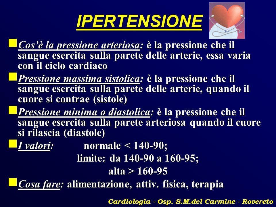 IPERTENSIONE Cosè la pressione arteriosa: è la pressione che il sangue esercita sulla parete delle arterie, essa varia con il ciclo cardiaco Cosè la p
