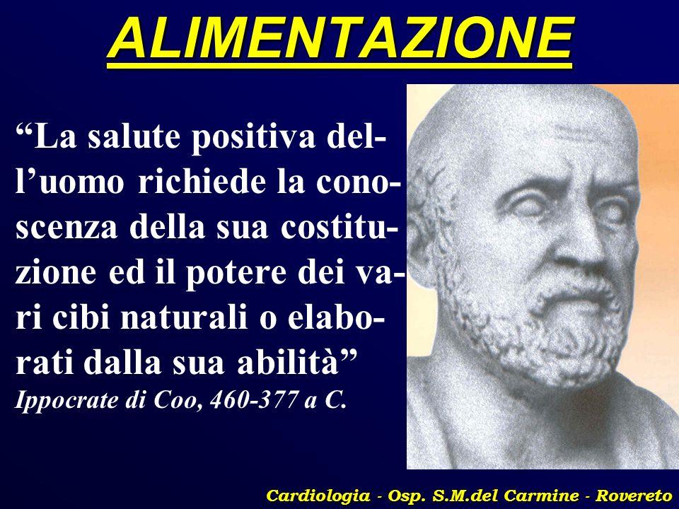 ALIMENTAZIONE Cardiologia - Osp. S.M.del Carmine - Rovereto La salute positiva del- luomo richiede la cono- scenza della sua costitu- zione ed il pote