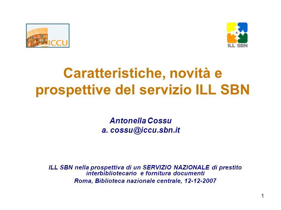32 Interfaccia XML per lintegrazione con i cataloghi (ill item DTD); Integrazione con i sistemi di gestione locale dei servizi con Interfaccia XML (ILL APDU DTD); standard ISO ILL (10160/10161) per il colloquio con altri sistemi di prestito ILL http://193.206.221.9/ILLXml/index.jsp ILL SBN - Caratteristiche tecniche
