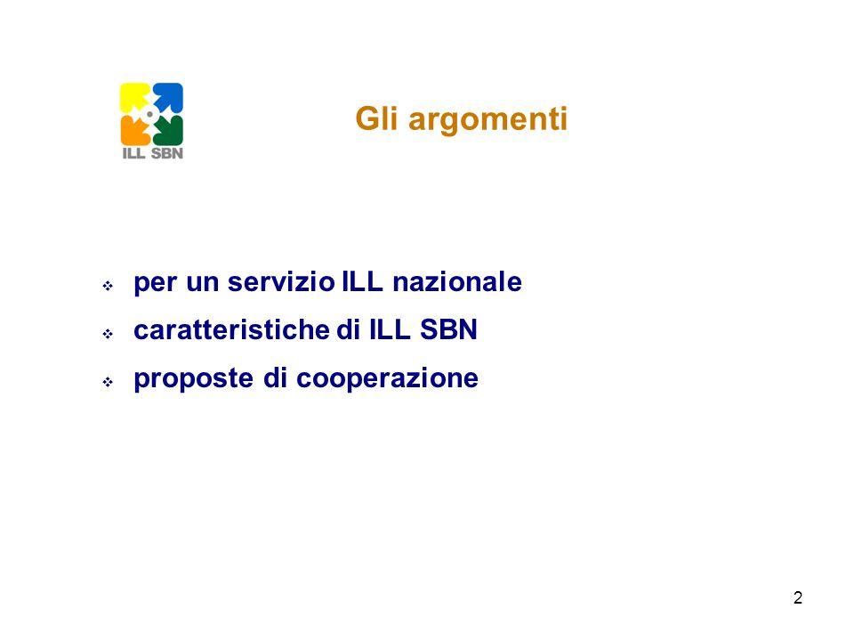 2 Gli argomenti per un servizio ILL nazionale caratteristiche di ILL SBN proposte di cooperazione