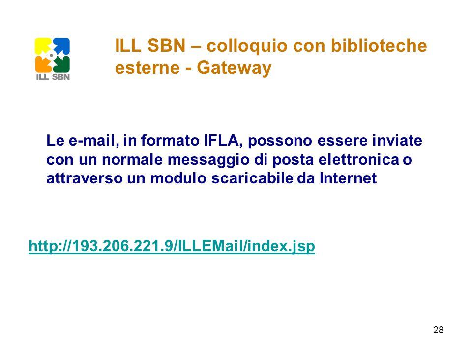 28 Le e-mail, in formato IFLA, possono essere inviate con un normale messaggio di posta elettronica o attraverso un modulo scaricabile da Internet htt