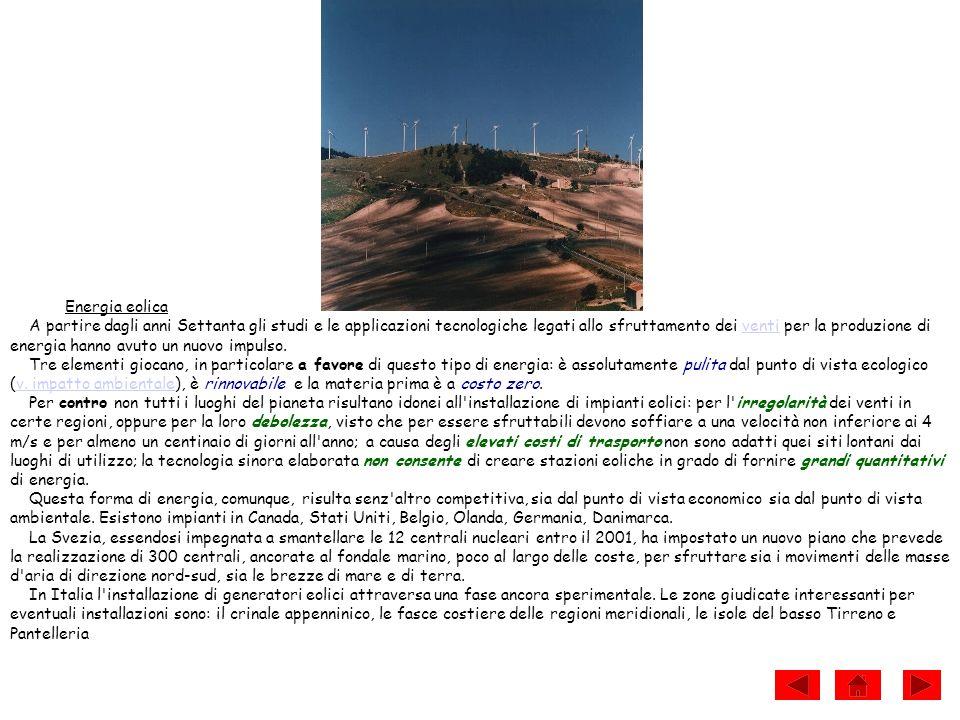 Energia eolica A partire dagli anni Settanta gli studi e le applicazioni tecnologiche legati allo sfruttamento dei venti per la produzione di energia