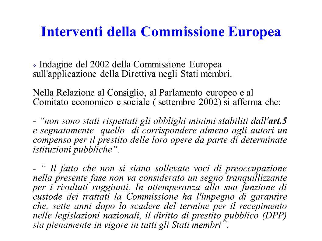Interventi della Commissione Europea Indagine del 2002 della Commissione Europea sull applicazione della Direttiva negli Stati membri.