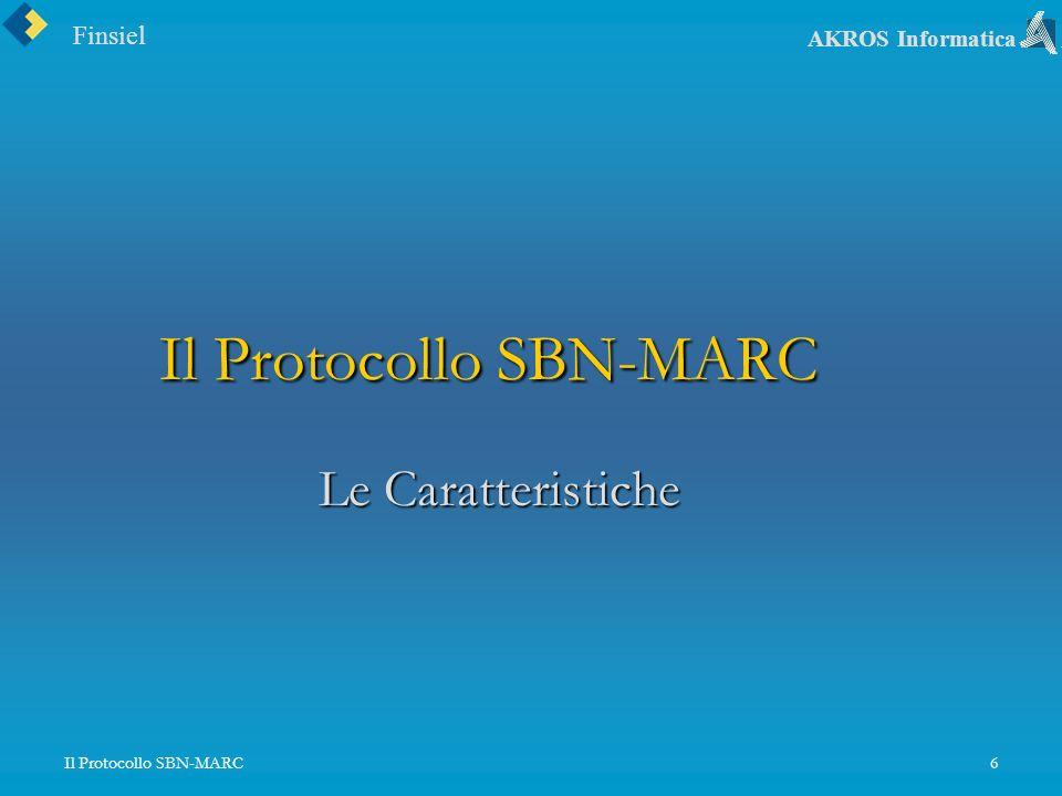 Finsiel AKROS Informatica Il Protocollo SBN-MARC6 Le Caratteristiche