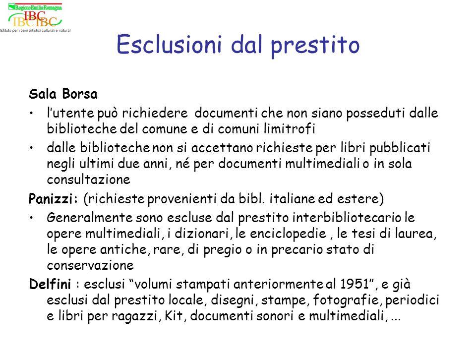 Esclusioni dal prestito Sala Borsa lutente può richiedere documenti che non siano posseduti dalle biblioteche del comune e di comuni limitrofi dalle b