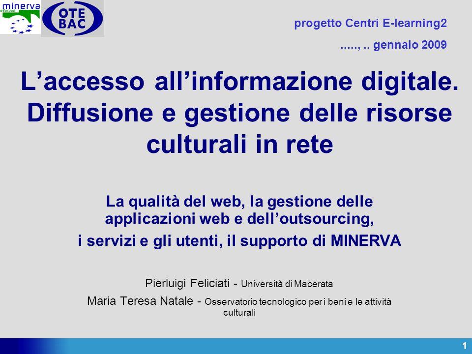 1 Laccesso allinformazione digitale. Diffusione e gestione delle risorse culturali in rete La qualità del web, la gestione delle applicazioni web e de