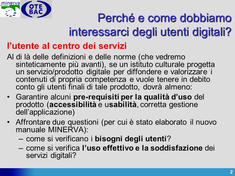 2 Perché e come dobbiamo interessarci degli utenti digitali? lutente al centro dei servizi Al di là delle definizioni e delle norme (che vedremo sinte