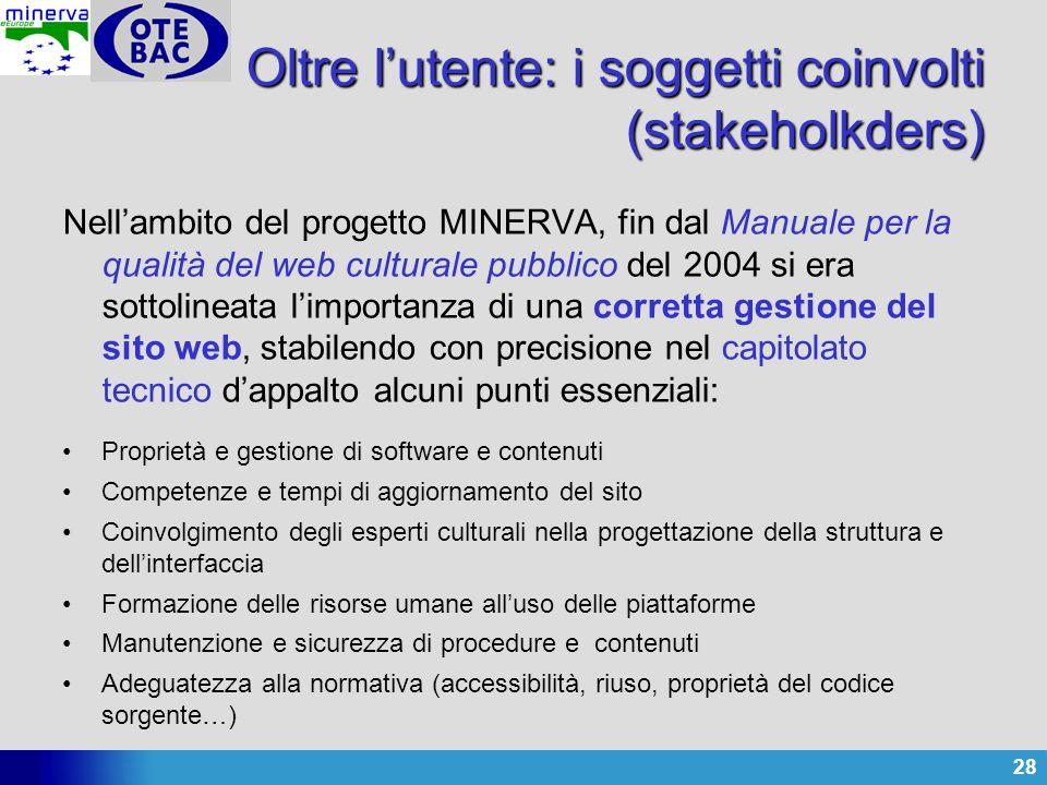 28 Nellambito del progetto MINERVA, fin dal Manuale per la qualità del web culturale pubblico del 2004 si era sottolineata limportanza di una corretta
