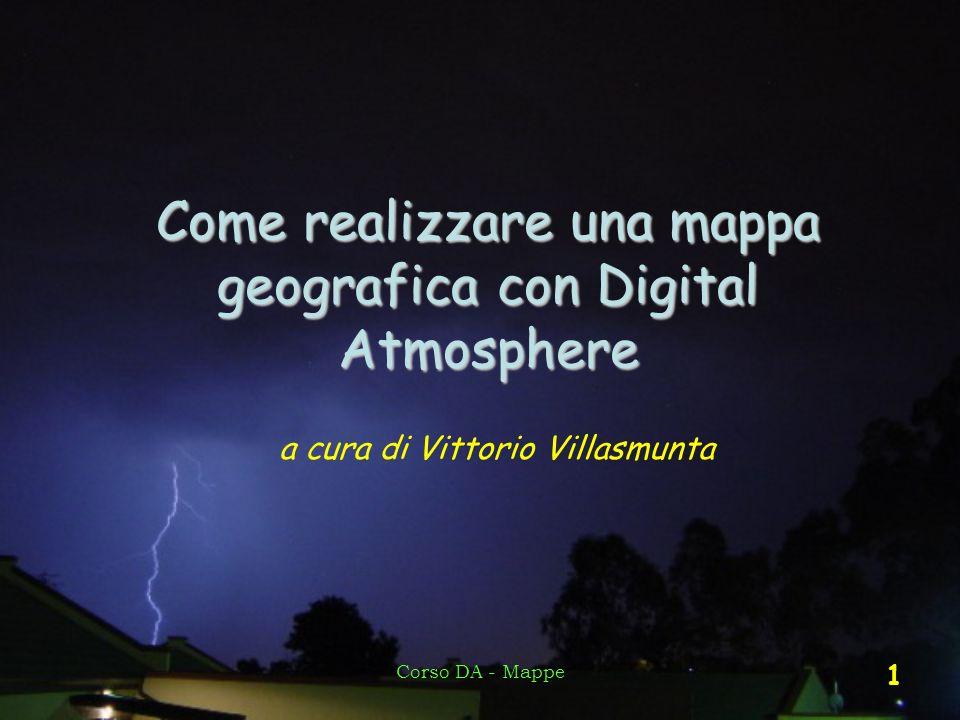 Corso DA - Mappe 1 Come realizzare una mappa geografica con Digital Atmosphere a cura di Vittorio Villasmunta