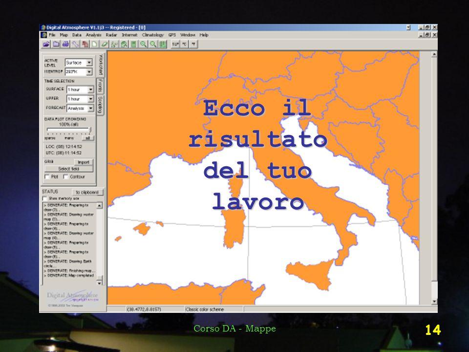 Corso DA - Mappe 14 Ecco il risultato del tuo lavoro